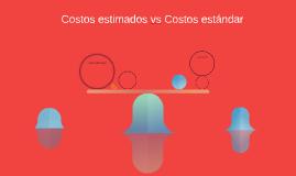 Costos estimados vs Costos estándar