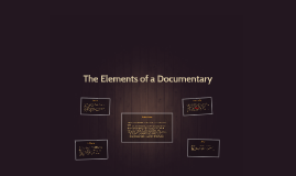The Components of a Documentary