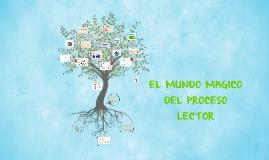 EL MUNDO MAGICO DEL PROCESO LECTOR