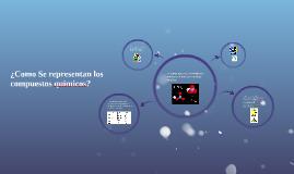 ¿Como Se representan los compuestos quimicos?