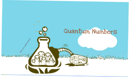 Copy of Quantum Numbers