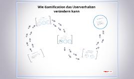 Wie Gamification das Userverhalten verändern kann