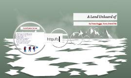 A Land Unheard of