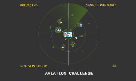 SAMUEL WHITFORT'S AVIATION CHALLENGE