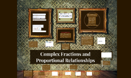 Complex Fractions and Proportional Relationships