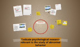 Evaluate psychological research relevant to the study of abn