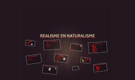 REALISME EN NATURALISME
