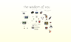 The Wisdom of You