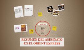 Copy of RESUMEN DEL ASESINATO EN EL ORIENT EXPRESS