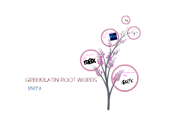 Greek/Latin Root Words Unit 8