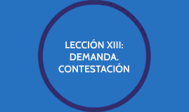 LECCIÓN XIII: DEMANDA. CONTESTACION