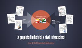 La propiedad industrial a nivel internacional