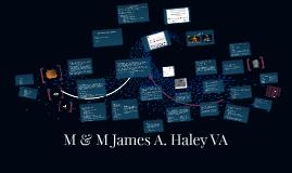 M & M James A. Haley VA