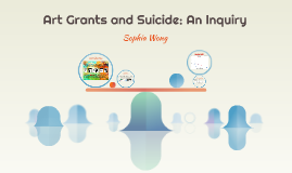 Art Grants and Suicide: An Inquiry