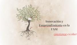 Innovación y Emprendimiento en la USM