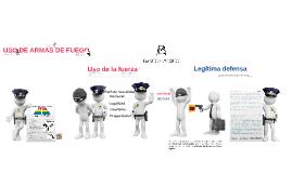 LEGITIMA DEFENSA Y USO DE LA FUERZA