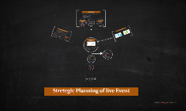 Stretegic Planning of live Event