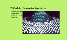 El Carbón: Patologías Asociadas