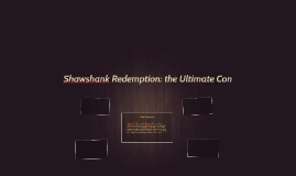 Shawshank Redemption: the Ultimate Con