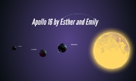Apollo 16 by Esther and Emily