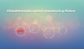 Charakterystyka agencji prasowych w Polsce
