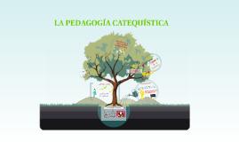 LA PEDAGOGÍA CATEQUÍSTICA