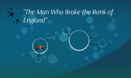 """""""The Man Who Broke the Bank of England"""""""