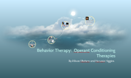 Copy of Behavior Therapy:  Operant Conditioning Therapies
