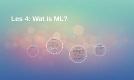 Les 5 wat is ML?