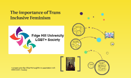 The importance of Trans Inclusive Feminism
