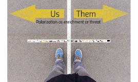 Polarization as enrichment or threat
