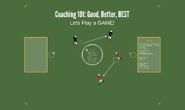 Coaching 101: Good, Better, BEST