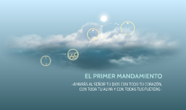 Copy of EL PRIMER MANDAMIENTO