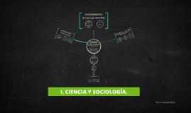 I. CIENCIA Y SOCIOLOGÍA.