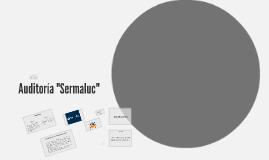 """Auditoria """"Sermaluc"""""""