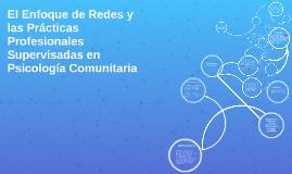Copy of El Enfoque de Redes y las Prácticas Profesionales Supervisad