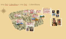 Arte Pré-Cabralinae Arte Pré - Colombiana