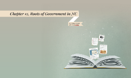 Chapter 12, Roots of Government in NC