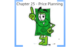 Marketing - Chapter 25 - Price Planning