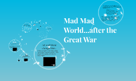 Mad Mad World...after the Great War