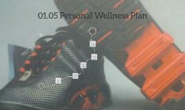 01.05 Personal Wellness Plan