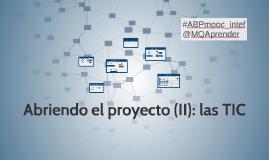 Abriendo el proyecto (II): las TIC