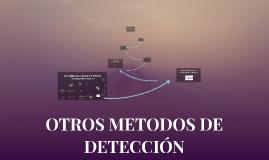 OTROS METODOS DE DETECCIÓN