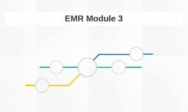 EMR Module 3