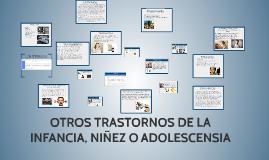 Copy of OTROS TRASTORNOS DE LA INFANCIA, NIÑEZ O ADOLESCENSIA