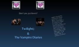 I loveee Twilight & the Vampire Diaries(: x