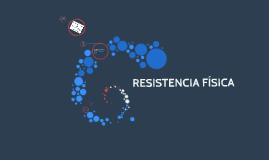 RESISTENCIA FÍSICA