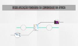 REGULARIZAÇÃO FUNDIÁRIA DA COMUNIDADE DA ÁFRICA