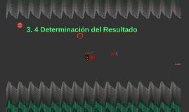 3. 4 Determinación del Resultado