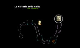 Copy of La historia de la niñez